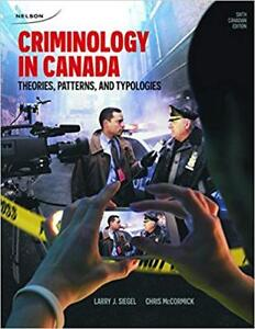 Criminology in Canada - Theories, Patterns, and Typologies 6th