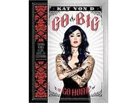 Go big or go home tattoo by Kat Von D