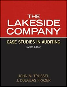 Lakeside Company: Case Studies in Auditing, 12th edition