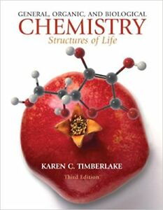 General, Organic, And Biological Chemistry: Structures Of Life