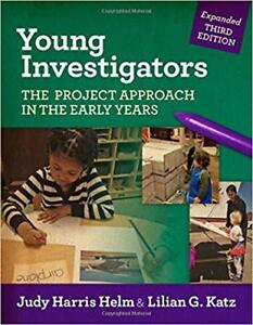 Young Investigators (The Project Approach in the Early Years)