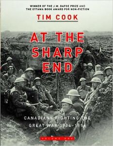 At The Sharp End: Canadians Fighting the Great War, 1914-16