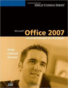 Microsoft Office 2007 - Advanced Concepts and Techniques