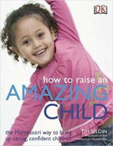 "Book - ""How To Raise An Amazing Child the Montessori Way"""