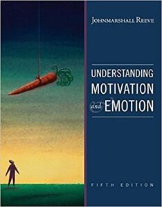 Understanding Motivation and Emotion 5th Ed