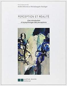 Perception & réalité, Introduction à psychologie des perceptions