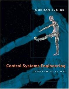 Control Systems Engineering + CD + Control Solutions 4th Ed Nise