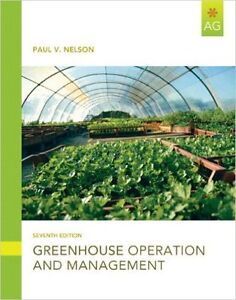 Greenhouse Operation and Management; Seventh Edition.