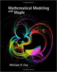 Mathematical Modeling with Maple - William P. Fox