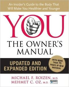 YOU: The Owner's Manual, Updated and Expanded Edition