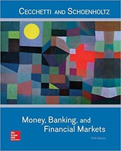 Money, Banking and Financial Markets - Cecchetti Schoenholtz