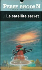PERRY RHODAN # 104 LE SATELLITE SECRET K. -H. SCHEER ET C. DARLT