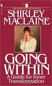 Going Within (Shirley Maclaine).