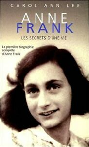 ANNE FRANK LES SECRETS D'UNE VIE CAROL ANN LEE EXCELLENT ÉTAT