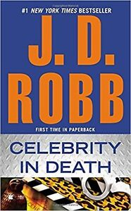 Nora Roberts writing  as JD Robb- Celebrity in Death