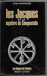 LES JACQUES ET LE MYSTÈRE DE COMPOSTELLE LOUIS CHARPENTIER