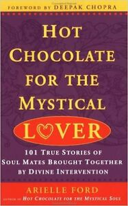 Hot Chocolate for the Mystical LOVER by Arielle Ford:Like NEW Cambridge Kitchener Area image 1