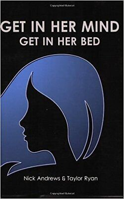 Get in Her Mind, Get in Her Bed by Taylor Ryan and Nick Andrews [ebook]