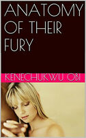 ANATOMY OF THEIR FURY - A NOVEL YOU MUST READ  [E-BOOK]
