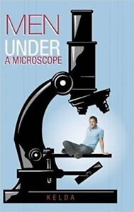 Men Under A Microscope