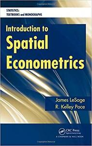 Introduction to Spatial Econometrics by J. LeSage and R. K. Pace