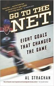 Go to the net- 8 goals that changed the game Edmonton Edmonton Area image 1