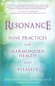 RESONANCE: NINE PRACTICES FOR HARMONIOUS HEALTH & VITALITY