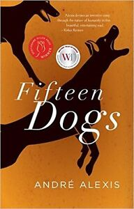 Fifteen dogs by Andre Alexis book brand new