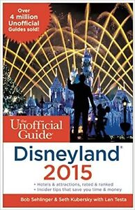 The Unofficial Guide DISNEYLAND 2015