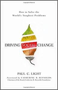Driving Social Change: How to Solve the Worlds Toughest Problems