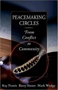 Peacemaking Circles - From Conflict to Community