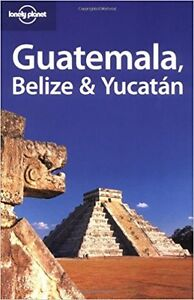 Lonely Planet - Guatemala Belize & Yucatan Travel Guide