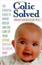 Colic Solved: The Essential Guide to Infant Reflux and the Care Mosman Mosman Area Preview