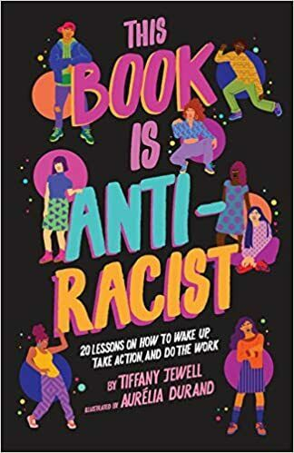 This Book Is Anti-Racist by Tiffany Jewell (2020. Digital)