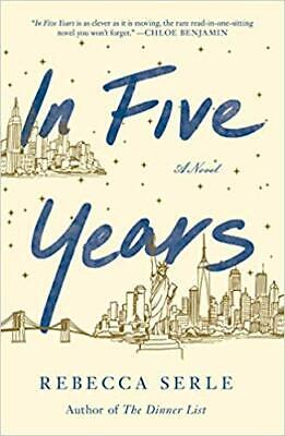 In Five Years: A Novel by Rebecca Serle ( 2020, Digital)