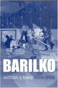 Kevin Shea`s in Timmins Sept.29.  Barilko books for sale