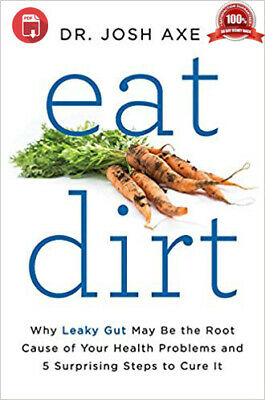 Eat Dirt: Why Leaky Gut May Be the Root Cause of Your Health Problems, ℮Ƅ૦೦k