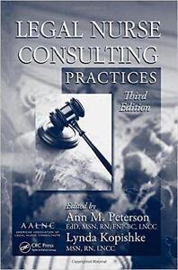 Legal Nurse Consulting, Third Edition: Legal Nurse Consulting Practices, Third Edition