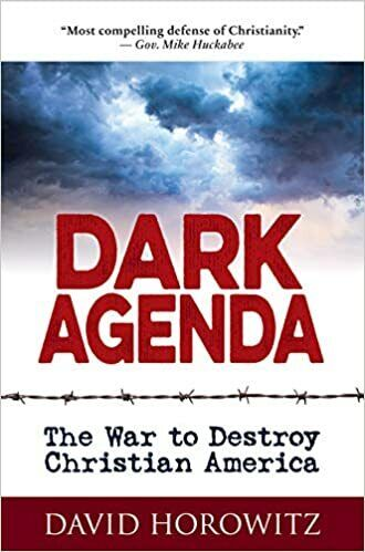 Dark Agenda: The War to Destroy Christian America by David Horowitz 2018 P-D-F