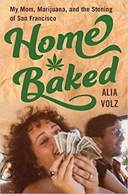 Home Baked: My Mom, Marijuana, and the Stoning of San Francisco (2020, Digital)