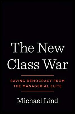 The New Class War: Saving Democracy from the Managerial Elite ( 2020, Digital)