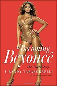 NEW Becoming Beyoncé: The Untold Story HARDCOVER BOOK