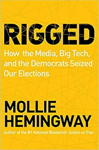 Rigged: How the Media, Big Tech, and the Democrats Seized Our Elections HARDC...