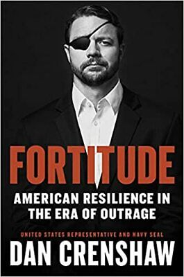 [P.D.F] Fortitude : American Resilience in the Era of Outrage by Dan Crenshaw