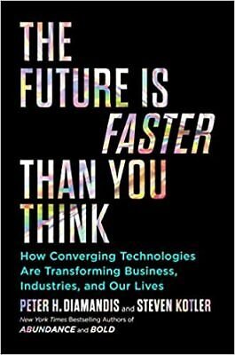 The Future Is Faster Than You Think by Peter H. Diamandis (2020, Digital)