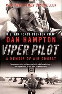 Viper Pilot - A Memoir of Air Combat by Dan Hampton