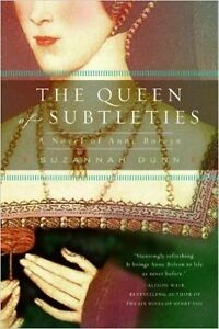 The Queen Of Subtleties: A Novel of Anne Boleyn by Suzannah Dunn
