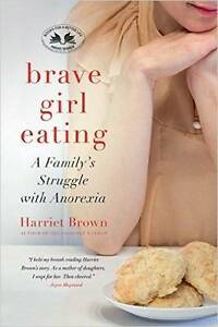 Brave Girl Eating - Harriet Brown - A family battle with Anorexia Wangara Wanneroo Area Preview