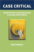 CASE CRITICAL: Social Service and Social Justice in Canada