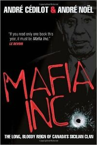 Mafia Inc: The Long, Bloody Reign of Canada's Sicilian Clan